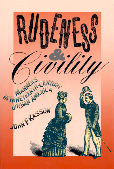 Kasson, Rudeness and Civility, 1990.