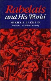 Rabelais and His World, by theorist of heteroglossia, Bakhtin