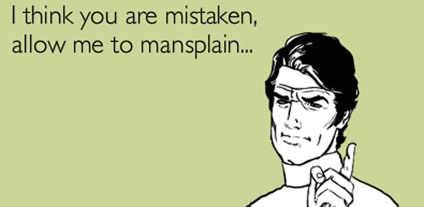Allow me to mansplain...