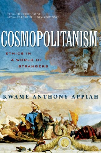 "Appiah, ""Cosmopolitanism: Ethics in a World of Strangers"" (2007)."