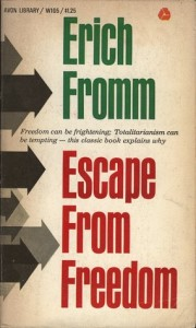 "Fromm, ""Escape from Freedom,"" 1941"